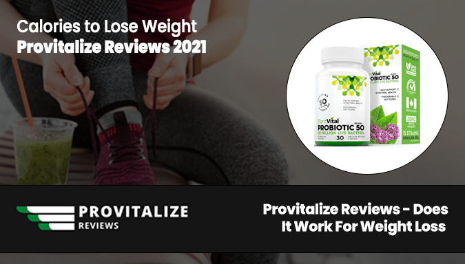 Provitalize Reviews – Does It Work For Weight Loss